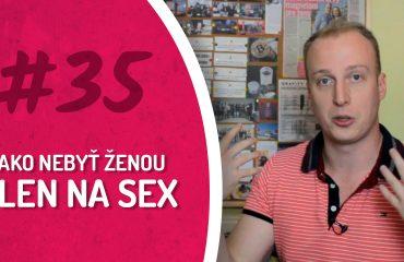 z035-ako nebyť ženou len na sex